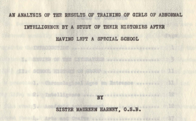 "Harney, Sister Maureen, O.S.B. ""An Analysis of the Results of Training of Girls of Abnormal Intelligence by a Study of Their Histories after Having Left a Special School"""